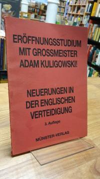 Eröffnungsstudium mit Großmeister Adam Kuligowski! – Neuerungen in der Königsind