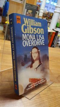 Gibson, Mona-Lisa-Overdrive – Dritter Band der Neuromancer-Trilogie – Mit einem