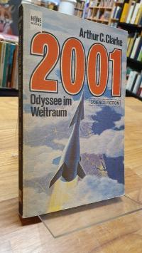 Clarke, 2001 – Odyssee im Weltraum – Science Fiction Roman,