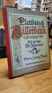 """Biller von Ludwig Düwahl, Plattdütsch Billerbauk – ''Dit un Dat – För Jeden wat"""""""
