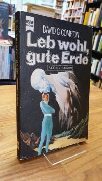 Compton, Lebwohl, gute Erde – Science-Fiction-Roman,