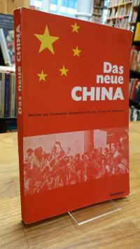 ohne Autor, Das neue China – Berichte aus chinesischen Zeitschriften über den Au