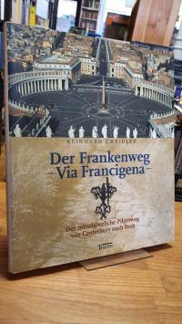 Zweidler, Der Frankenweg – Via Francigena – Der mittelalterliche Pilgerweg von C