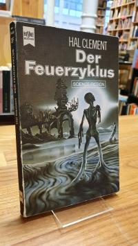Clement, Der Feuerzyklus – Science-Fiction-Roman,