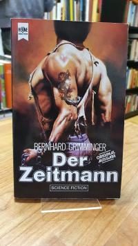 Grimminger, Der Zeitmann – Eine utopische Groteske – Science-Fiction-Roman,