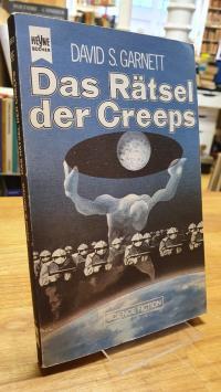 Garnett, Das Rätsel der Creeps – Science-Fiction-Roman,