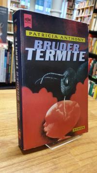 Anthony, Bruder Termite – Roman,