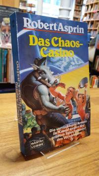 Asprin, Das Chaos-Casino – Science-Fiction-Roman – [Die verrückteste Armee im Ka