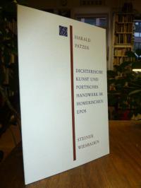 Patzer, Dichterische Kunst und poetisches Handwerk im Homerischen Epos,