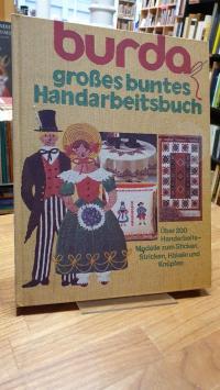 Burda / Hochstein, Burda großes buntes Handarbeitsbuch – Die schönsten Handarbei