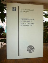 Schmidt, Probleme der Schreiber – Der Schreiber als Problem,