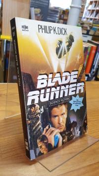 Dick, Blade Runner – Science-Fiction-Roman – Das Buch zum Film,
