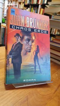 Brunner, Chaos Erde – Roman,