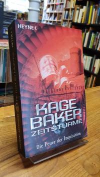 Baker, Die Feuer der Inquisition – Zeitstürme – Erster Roman,