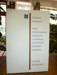Lehmann, Über 'verzauberte Städte' in Carbonatgesteinen Südwesteuropas,