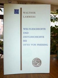 Lammers, Weltgeschichte und Zeitgeschichte bei Otto von Freising,