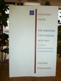 Erler, Die Mainzer Stiftsfehde 1459 – 1463 im Spiegel mittelalterlicher Rechtsgu