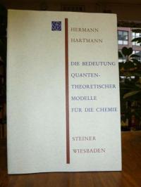 Hartmann, Die Bedeutung quantentheoretischer Modelle für die Chemie,