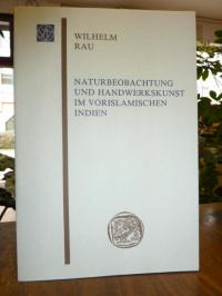 Indien / Rau, Naturbeobachtung und Handwerkskunst im vorislamischen Indien,