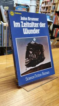 Brunner, Im Zeitalter der Wunder – Science-Fiction-Roman