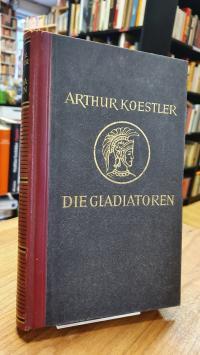 Koestler, Die Gladiatoren,