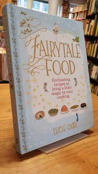 Cash, Fairytale Food – Enchanting recipes to bring a little magic to your cookin