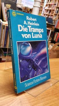 Heinlein, Die Tramps von Luna – Science-Fiction-Roman,