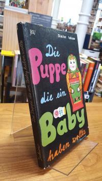 Die Puppe, die ein Baby haben wollte,