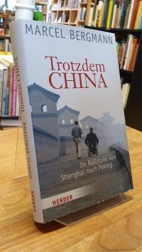 Bergmann, Trotzdem China,