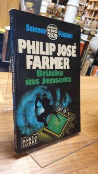 Farmer, Brücke ins Jenseits – Science-Fiction-Roman,