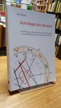 Beier, Astrologie des Herzens – Ein Weg aus der kollektiven Abhängigkeit zum ind