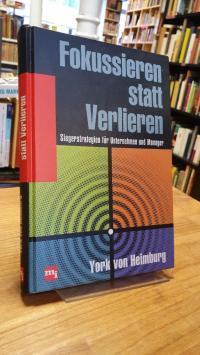 Heimburg, Fokussieren statt Verlieren – Siegerstrategien für Unternehmen und Man