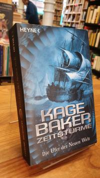 Baker, Die Ufer der neuen Welt – Zeitstürme – Zweiter Roman,