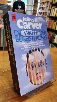 Carver, Die Waffe der Begeisterung – Roman,