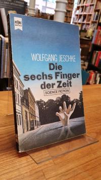 Jeschke, Die sechs Finger der Zeit – Science-Fiction-Erzählungen,