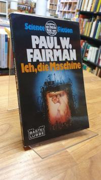 Fairman, Ich, die Maschine ich,