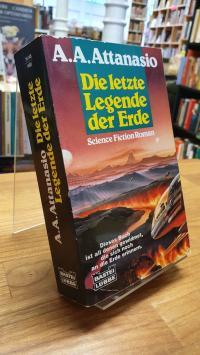 Attanasio, Die letzte Legende der Erde – Science-Fiction-Roman,