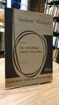 Leib, Die Entwicklung unseres Tonsystems,
