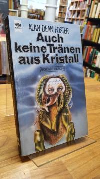 Foster, Auch keine Tränen aus Kristall – Science-Fiction-Roman,