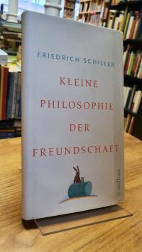 Schiller, Kleine Philosophie der Freundschaft,