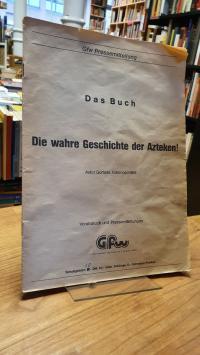 Xokonoschtletl / Gfw, Das Buch 'Die wahre Geschichte der Azteken' – Autor Gomora