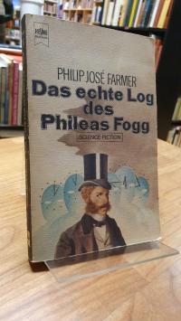 Farmer, Das echte Log des Phileas Fogg – Science-Fiction-Roman,