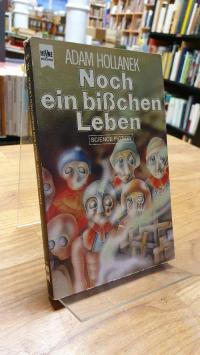 Hollanek, Noch ein bisschen Leben – Science-Fiction-Roman,