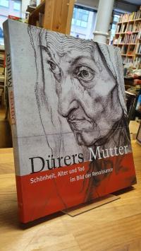 Ausstellung Dürers Mutter. Schönheit, Dürers Mutter – Schönheit, Alter und Tod i