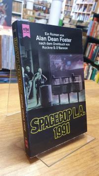 Foster, Spacecop L.A. 1991 – Ein Roman – Nach dem Drehbuch von Rockne S. O'Banno