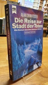 Foster, Die Reise zur Stadt der Toten – Ein Roman aus dem Homanx-Commonwealth –