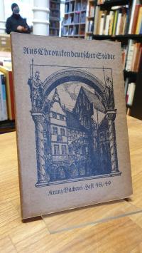 Aus Chroniken deutscher Städte – Bilder aus dem Städteleben des Mittelalters,