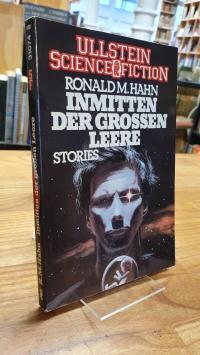Hahn, Inmitten der grossen Leere – [Stories],