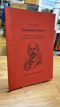Klemm, Francisco Ferrer – Ein libertärer Schulreformer im Kontext der Bildungsge