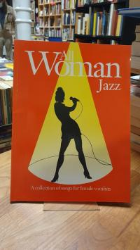 All Woman Jazz – A Collection Of Songs For Female Vocalists,
